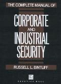 Complete Manual of Corporate and Industrial Security