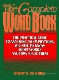 Complete Word Book: The Practical Guide to Anything and Everything You Need to Know about Wo...