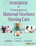 Workbook For Contemporary Maternal-newborn Nurse Care