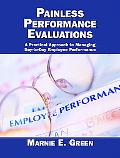 Painless Performance Evaluations A Practical Approach To Managing Day-To-Day Employee Perfor...