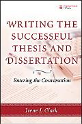 Writing the Successful Thesis and Dissertation Entering the Conversation