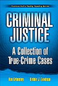 Criminal Justice A Collection of True-crime Cases