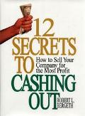 12 Secrets to Cashing Out How to Sell Your Company for the Most Profit