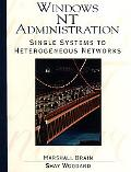 Windows Nt Administration Single Systems to Heterogeneous Networks