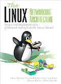 Linux Networking Architecture Design and Implementation of Network Protocols in the Linux Ke...