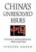 China's Unresolved Issues Politics, Development, and Culture