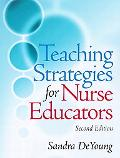 Teaching Strategies for Nurse Educators (2nd Edition)
