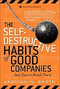 Self-destructive Habits of Good Companies ...and How to Break Them ...and How to Break Them