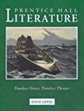 Prentice Hall Literature: Timeless Voices, Timeless Themes, Gold Level, Grade 9, Student Edi...
