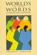 Worlds in Our Words Contemporary American Women Writers