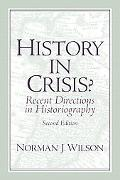 History In Crisis? Recent Directions In Historiography