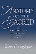 Anatomy Of The Sacred An Introduction To Religion