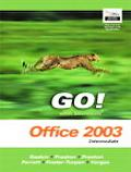 Go! With Microsoft Office 2003 Intermediate