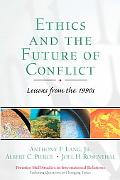 Ethics and the Future of Conflict Lessson from the 1990s
