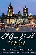 El Gran Pueblo A History of Greater Mexico