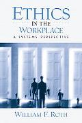 Ethics in the Workplace A Systems Perspective