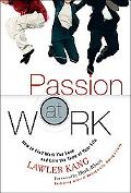 Passion at Work How to Find work You Love and LIve the Time of Your life