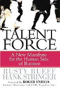 Talent Force New Manifesto For The Human Side Of Business