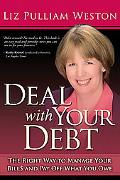 Deal With Your Debt The Right Way To Manage Your Bills And Pay Off What You Owe