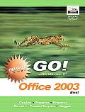 Go! With Microsoft Office 2003 Brief