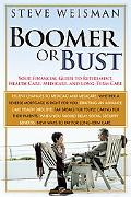 Boomer or Bust Your Financial Guide to Retirement, Health care, Medicare, and Long-Term Care