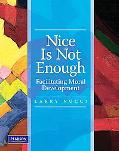 Nice Is Not Enough: Facilitating Moral Development