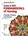 Study Guide for Kozier & Erb's Fundamentals of Nursing Concepts, Process, and Practice