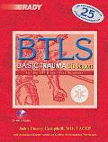 Btls Basic Trauma Life Support For the EMT-B and First Responder