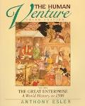 Human Venture The Great Enterprise  A World History to 1500