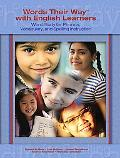 Words Their Way With English Learners Word Study for Phonics, Vocabulary, and Spelling Instr...