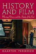 History and Film: Moving Pictures and the Study of the Past
