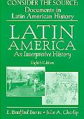 Consider the Source Documents in Latin American History
