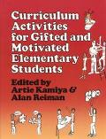 Curriculum Activities for Gifted and Motivated Elementary Students - Artie Kamiya - Paperback