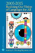 ACTFL 2005-2015 Realizing Our Vision of Languages for All