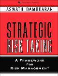 Strategic Risk Taking A Framework for Risk Management
