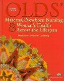 Olds' Maternal-Newborn Nursing & Women's Health Across the Lifespan [With Mynursinglab Acces...