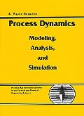 Process Dynamics Modeling, Analysis, and Simulation