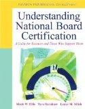 Understanding National Board Certification: A Guide for Teachers and Those Who Support Them