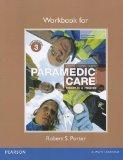 Workbook for Paramedic Care: Principles & Practice, Volume 3