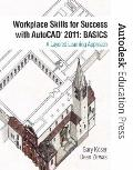 Workplace Skills for Success with AutoCAD 2011 : Basics