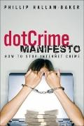 DotCrime Manifesto : The How to Stop Internet Crime