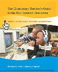 Elementary Teacher's Guide To The Best Internet Resources Content, Lesson Plans, Activities,...