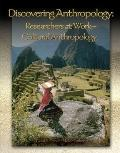 Discovering Anthropology Researchers at Work-- Cultural Anthropology