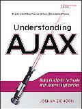 Understanding Ajax Using Javascript to Create Rich Internet Applications