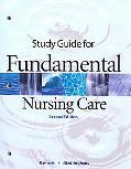 Study Guide for Fundamental Nursing Care