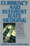 Currency and Interest Rate Hedging: A User's Guide to Options, Futures, Swaps and Forward Co...