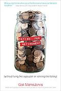Saving for Retirement Without Living Like a Pauper or Winning the Lottery Retirement Plannin...