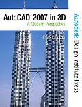 Autocad 2007 in 3-D A Modern Perspective