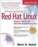 A Practical Guide to Red Hat Linux: Fedora Core and Red Hat Enterprise Linux (3rd Edition)