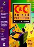 C and C++ Multimedia Cyber Classroom CDRom: Simply the Fastest, Best Way to Learn C and C++